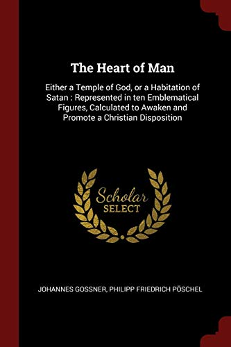 The Heart of Man: Either a Temple: Gossner, Johannes