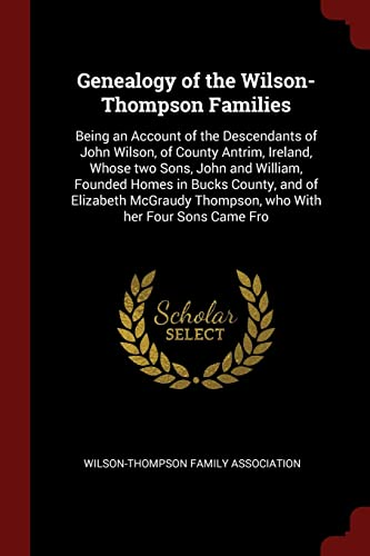Genealogy of the Wilson-Thompson Families: Being an