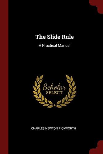 9781376032925: The Slide Rule: A Practical Manual