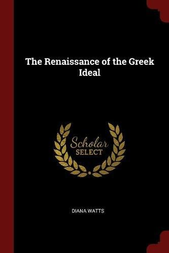 9781376042603: The Renaissance of the Greek Ideal