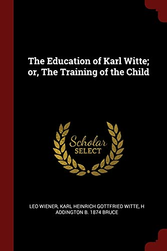 9781376043372: The Education of Karl Witte; or, The Training of the Child