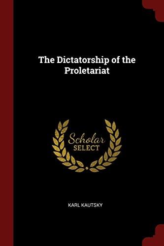 9781376044928: The Dictatorship of the Proletariat