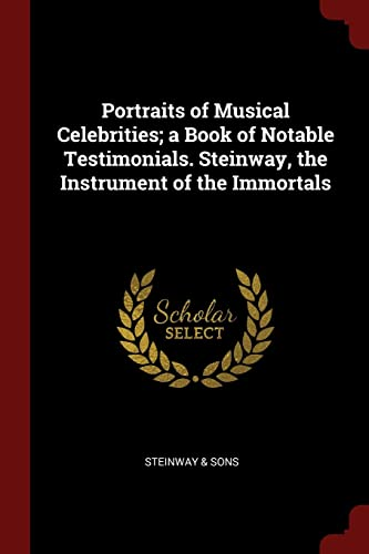 Portraits of Musical Celebrities; A Book of: Steinway Sons