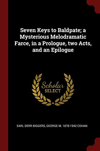 9781376050509: Seven Keys to Baldpate; a Mysterious Melodramatic Farce, in a Prologue, two Acts, and an Epilogue
