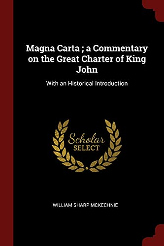Magna Carta; A Commentary on the Great: William Sharp McKechnie