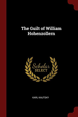 9781376053241: The Guilt of William Hohenzollern