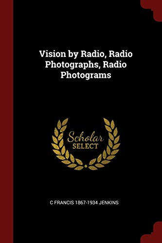 9781376059151: Vision by Radio, Radio Photographs, Radio Photograms