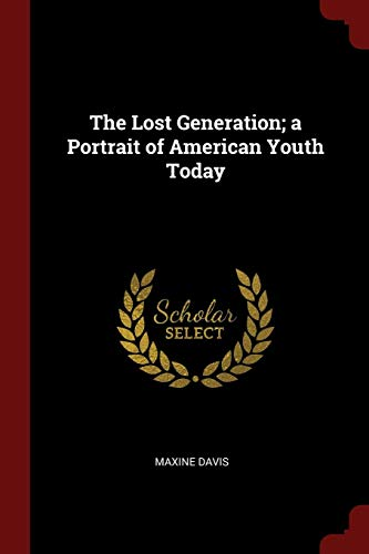 9781376060928: The Lost Generation; a Portrait of American Youth Today