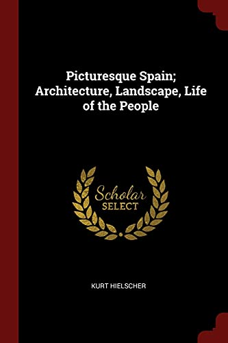 9781376067941: Picturesque Spain; Architecture, Landscape, Life of the People