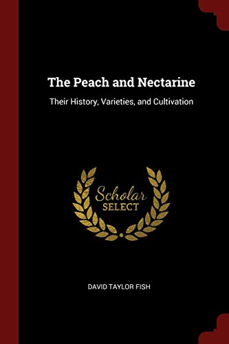 9781376071818: The Peach and Nectarine: Their History, Varieties, and Cultivation