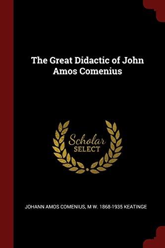 The Great Didactic of John Amos Comenius: Comenius, Johann Amos