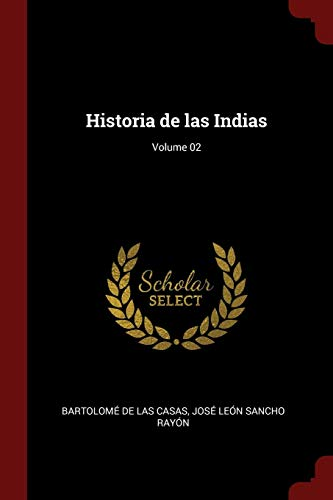 Historia de Las Indias; Volume 02 (Paperback): Bartolome De Las