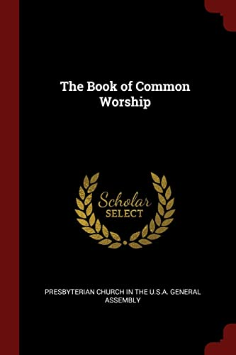 9781376085907: The Book of Common Worship