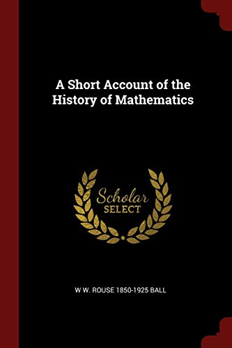 9781376086010: A Short Account of the History of Mathematics