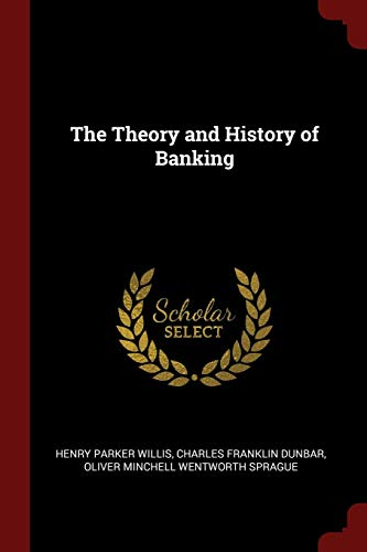 9781376088427: The Theory and History of Banking