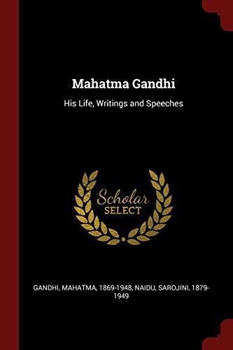 Mahatma Gandhi: His Life, Writings and Speeches: 1869-1948, Gandhi Mahatma
