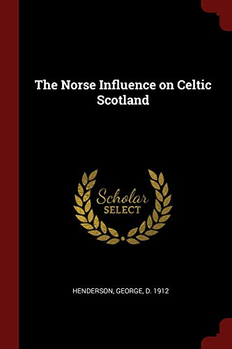 9781376098952: The Norse Influence on Celtic Scotland