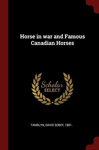 Horse in War and Famous Canadian Horses: Tamblyn, David Sobey