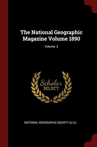9781376101829: The National Geographic Magazine Volume 1890; Volume 2