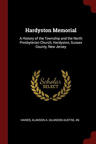9781376104301: Hardyston Memorial: A History of the Township and the North Presbyterian Church, Hardyston, Sussex County, New Jersey