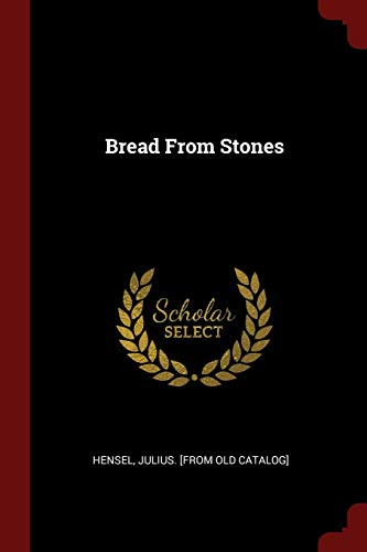 9781376113655: Bread From Stones