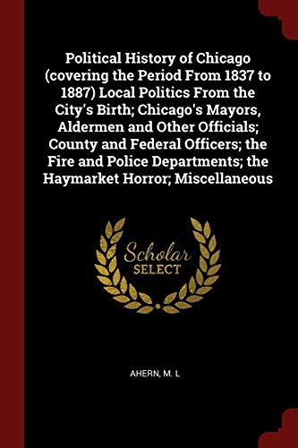 Political History of Chicago (Covering the Period: Ahern M L