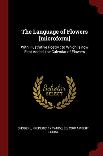 The Language of Flowers [Microform]: With Illustrative