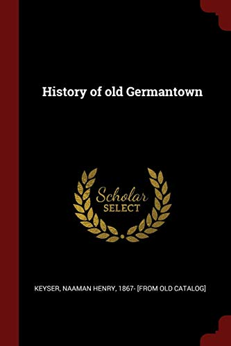 History of Old Germantown: Naaman Henry 1867-