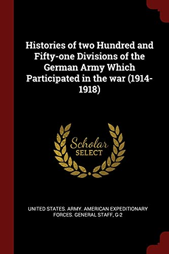 Histories of Two Hundred and Fifty-One Divisions: United States Army