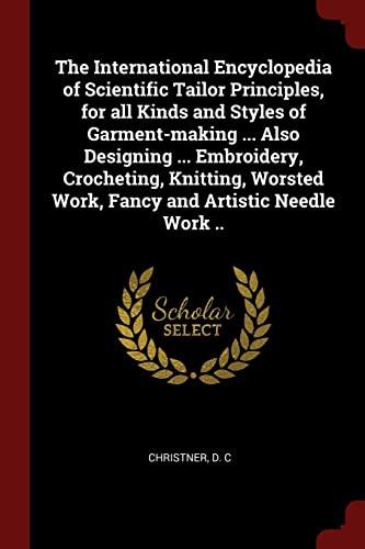 The International Encyclopedia of Scientific Tailor Principles,: Christner D C