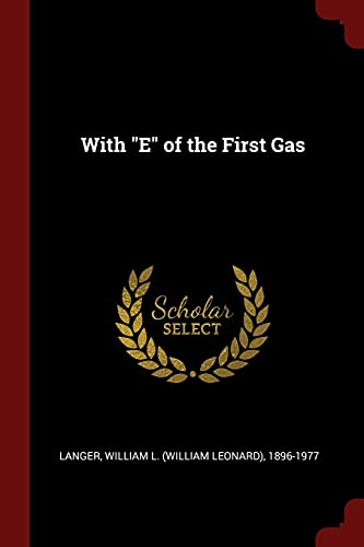 With E of the First Gas: Langer, William L.