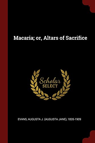 9781376126914: Macaria; or, Altars of Sacrifice