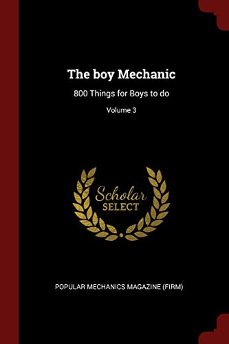 9781376128666: The boy Mechanic: 800 Things for Boys to do; Volume 3