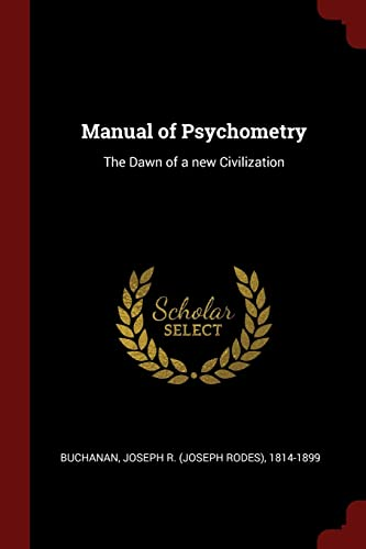 9781376128949: Manual of Psychometry: The Dawn of a new Civilization