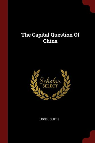 9781376133332: The Capital Question Of China