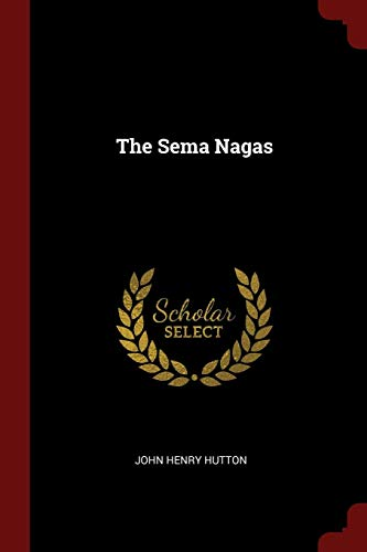 The Sema Nagas: John Henry Hutton