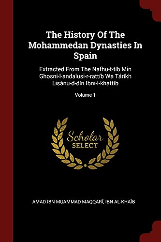 The History of the Mohammedan Dynasties in: Aand#7717;mad Ibn Muand#7717;ammad