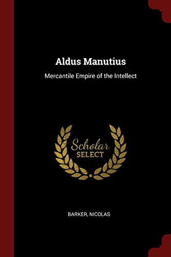 9781376144253: Aldus Manutius: Mercantile Empire of the Intellect