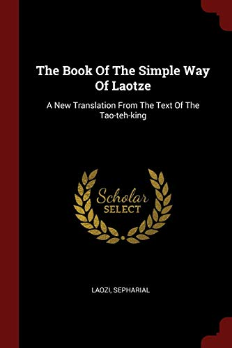The Book of the Simple Way of: Laozi