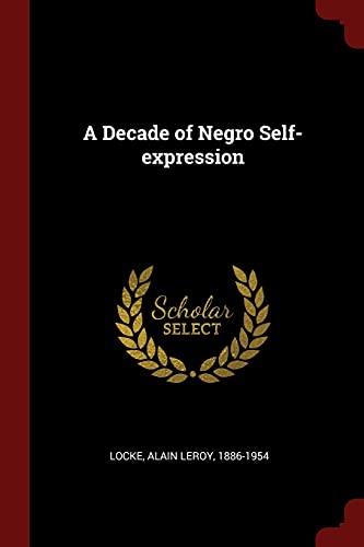 A Decade of Negro Self-Expression: Locke, Alain Leroy