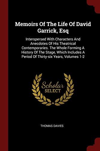 Memoirs of the Life of David Garrick,: Davies, Thomas