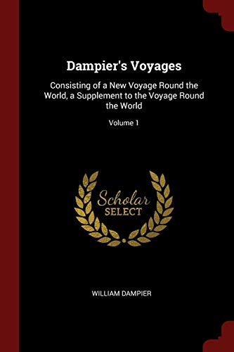 9781376151107: Dampier's Voyages: Consisting of a New Voyage Round the World, a Supplement to the Voyage Round the World; Volume 1