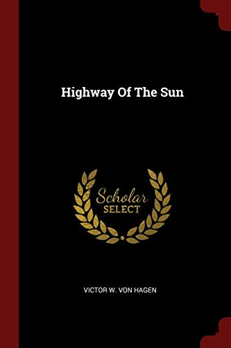 9781376153255: Highway Of The Sun
