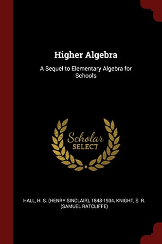 9781376153453: Higher Algebra: A Sequel to Elementary Algebra for Schools