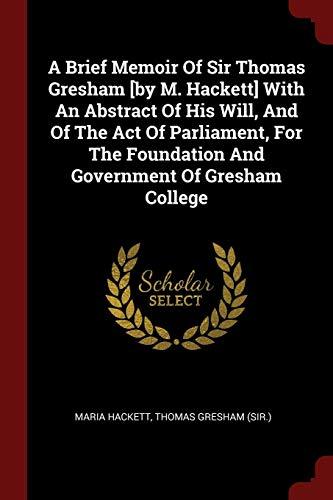 A Brief Memoir of Sir Thomas Gresham: Maria Hackett