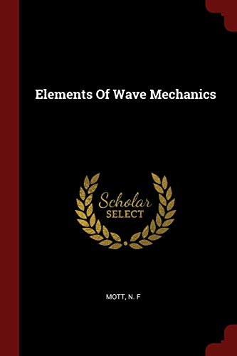 9781376156270: Elements Of Wave Mechanics