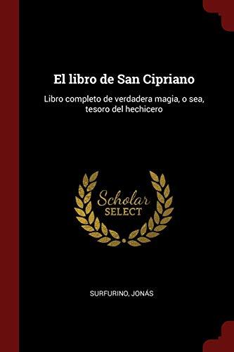 9781376156515: El libro de San Cipriano: Libro completo de verdadera magia, o sea, tesoro del hechicero