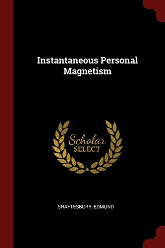 Instantaneous Personal Magnetism: Shaftesbury, Edmund