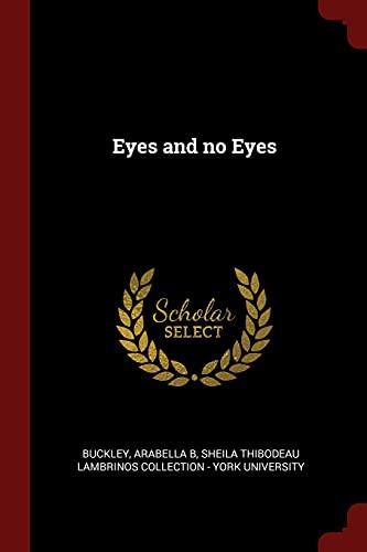 9781376160369: Eyes and no Eyes