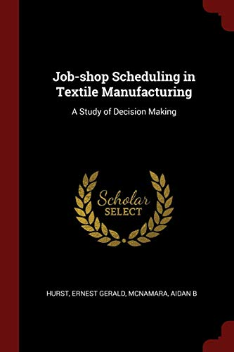 9781376163582: Job-shop Scheduling in Textile Manufacturing: A Study of Decision Making